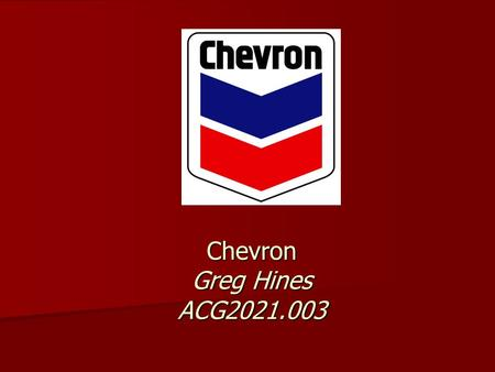 Chevron Greg Hines ACG2021.003. Executive Summary Chevron has had a great year, they have increased their sales greatly from the previous year. They are.