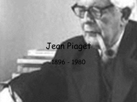 Jean Piaget 1896 - 1980. Piaget had a major contribution to our understanding of cognitive development. He believed that children did not think in the.