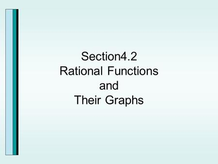 Section4.2 Rational Functions and Their Graphs. Rational Functions.