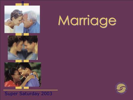 Super Saturday 2003 Marriage. Why do people marry? Identify 5 unhealthy reasons people marry? Identify 5 healthy reasons people marry?  