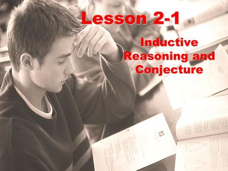 Lesson 2-1 Inductive Reasoning and Conjecture. Ohio Content Standards: