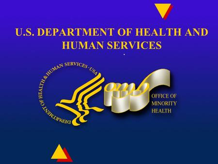 U.S. DEPARTMENT OF HEALTH AND HUMAN SERVICES. National Standards for Culturally and Linguistically Appropriate Services in Health Care u Overview of OMH.