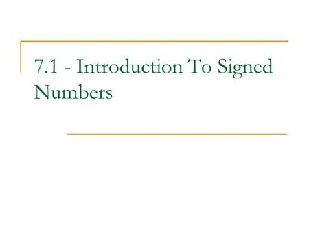 7.1 - Introduction To Signed Numbers