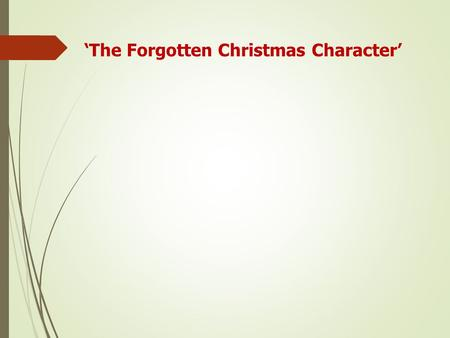 'The Forgotten Christmas Character'. Matthew 1 18 This is how Jesus the Messiah was born. His mother, Mary, was engaged [betrothed] to be married to Joseph.