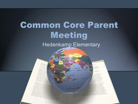 Common Core Parent Meeting Hedenkamp Elementary. CAASPP ( California Assessment of Student Performance and Progress) Testing Schedule Only 3 rd through.