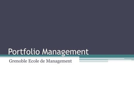 Portfolio Management Grenoble Ecole de Management.