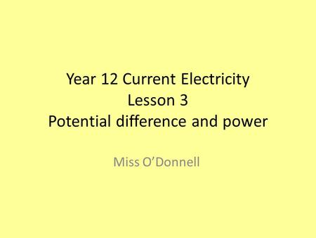 Year 12 Current Electricity Lesson 3 Potential difference and power