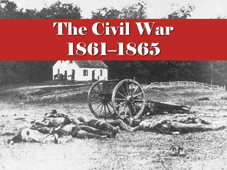The Civil War 1861–1865 Although the United States became unified with the ratification of the Constitution, it became clear that various factions and.