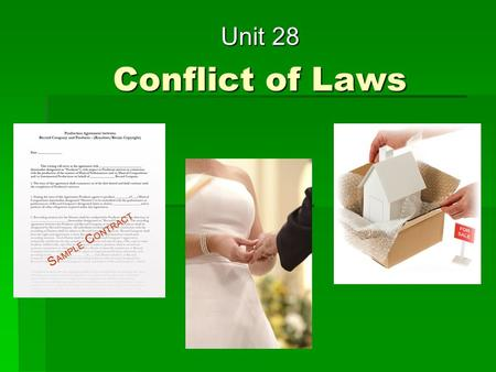 Conflict of Laws Unit 28. Compare the following situations: CASE ACASE B An Englishman and woman are British citizens, domicilied and resident in England,