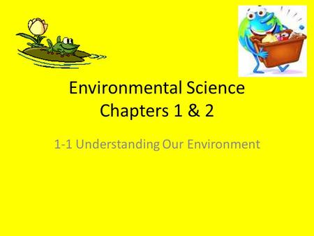 Environmental Science Chapters 1 & 2