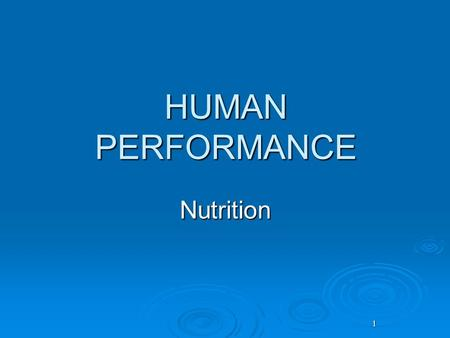 HUMAN PERFORMANCE Nutrition 1.