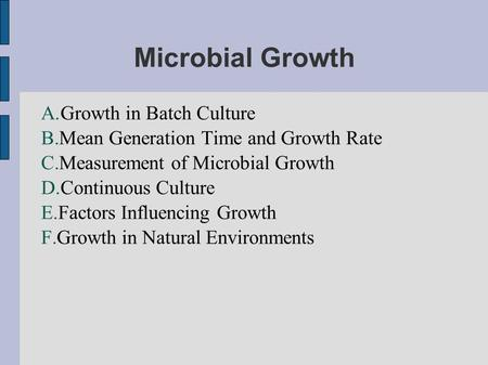 Microbial Growth Growth in Batch Culture