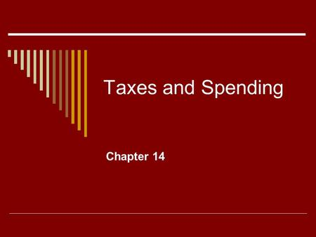 Taxes and Spending Chapter 14.