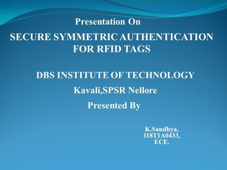 SECURE SYMMETRIC AUTHENTICATION FOR RFID TAGS