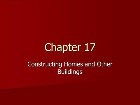 Constructing Homes and Other Buildings