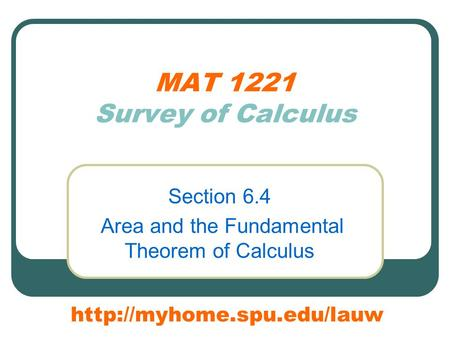 MAT 1221 Survey of Calculus Section 6.4 Area and the Fundamental Theorem of Calculus