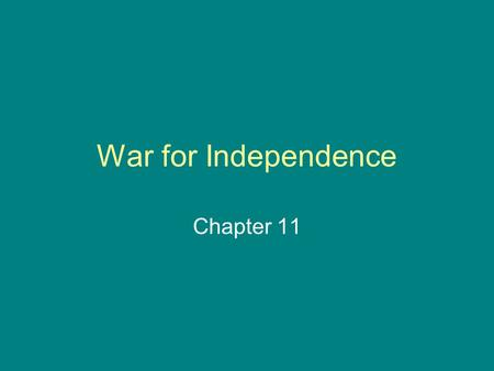 War for Independence Chapter 11. Section 1 minutemenOrdinary citizens that armed themselves and trained to fight.