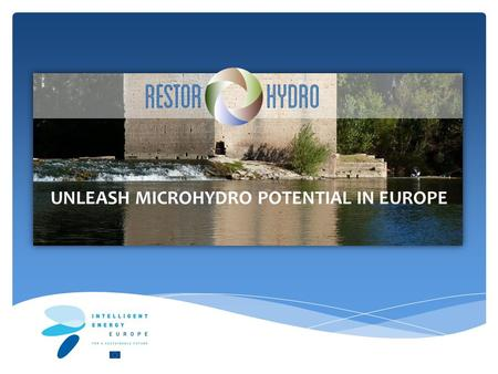 UNLEASH MICROHYDRO POTENTIAL IN EUROPE. RESTOR Hydro Project in Italy: looking for old mills! RESTOR Hydrowww.restor-hydro.eu2 Iulca Collevecchio APER.