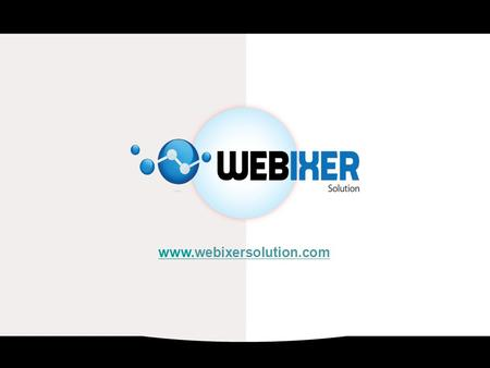 Www.www.webixersolution.com. ABOUT Webixer Solution Pvt Ltd is an international & national information technology services company for Windows and Web.