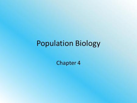 Population Biology Chapter 4.