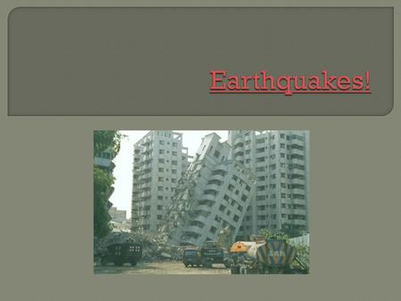  Most earthquakes occur at Plate Boundaries  The deepest earthquakes occur at subduction boundaries.