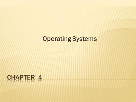 Operating Systems Chapter 4.