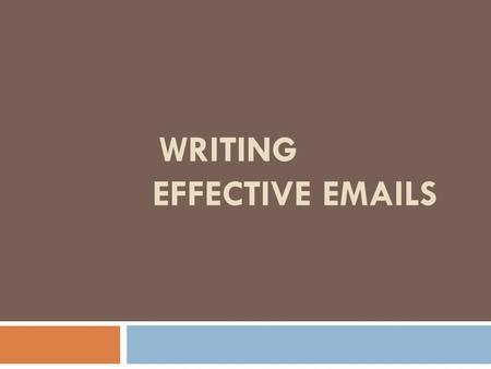 WRITING EFFECTIVE EMAILS. Before writing the email Make a plan! Think about the purpose of the email Think about the person who will read the email and.