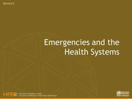 Module 5 Emergencies and the Health Systems. Module 5 Hospital System Health System Epidemiology and Surveillance Prevention and Control of Communicable.