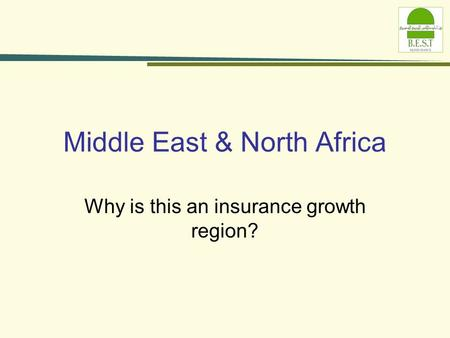 Why is this an insurance growth region? Middle East & North Africa.