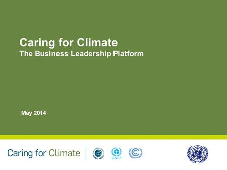 Caring for Climate The Business Leadership Platform May 2014.