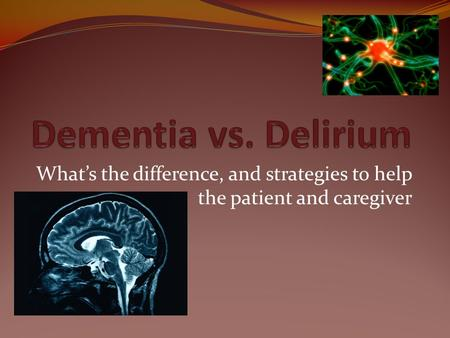 What's the difference, and strategies to help the patient and caregiver.