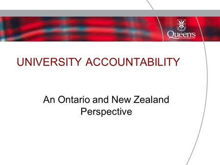 UNIVERSITY ACCOUNTABILITY An Ontario and New Zealand Perspective.