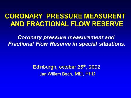 CORONARY PRESSURE MEASURENT AND FRACTIONAL FLOW RESERVE