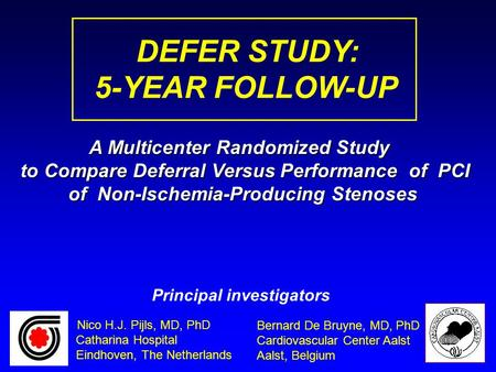 DEFER STUDY: 5-YEAR FOLLOW-UP A Multicenter Randomized Study