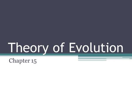 Theory of Evolution Chapter 15.