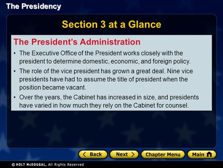 The Presidency Section 3 at a Glance The President's Administration The Executive Office of the President works closely with the president to determine.