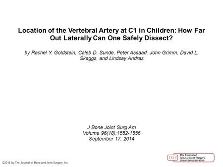 Location of the Vertebral Artery at C1 in Children: How Far Out Laterally Can One Safely Dissect? by Rachel Y. Goldstein, Caleb D. Sunde, Peter Assaad,