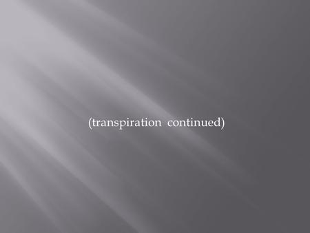 (transpiration continued)