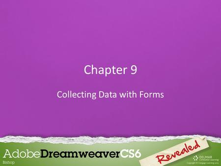 Chapter 9 Collecting Data with Forms. A form on a web page consists of form objects such as text boxes or radio buttons into which users type information.