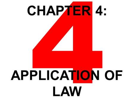 4 CHAPTER 4: APPLICATION OF LAW. Using Case Law Court Hierarchy.