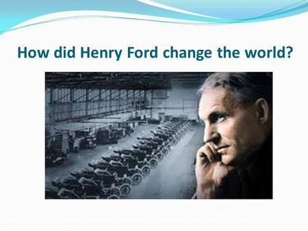 Ford Model T Amp The Assembly Line Ppt Video Online Download