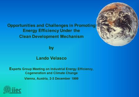 Opportunities and Challenges in Promoting Energy Efficiency Under the Clean Development Mechanism by Lando Velasco E xperts Group Meeting on Industrial.