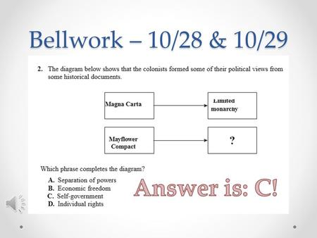 Bellwork – 10/28 & 10/29 Answer is: C!.
