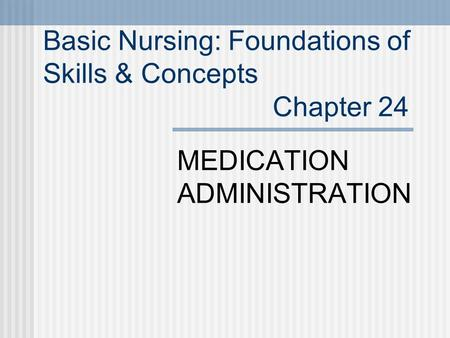 Basic Nursing: Foundations of Skills & Concepts Chapter 24