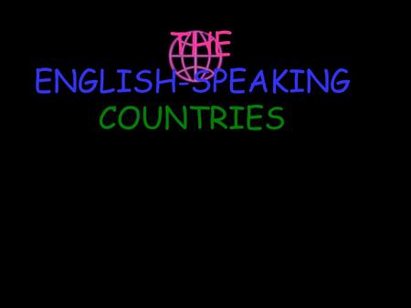 THE ENGLISH-SPEAKING COUNTRIES.