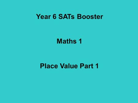 Year 6 SATs Booster Maths 1 Place Value Part 1.