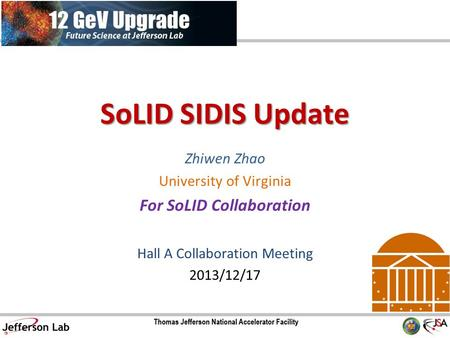 SoLID SIDIS Update Zhiwen Zhao University of Virginia For SoLID Collaboration Hall A Collaboration Meeting 2013/12/17.