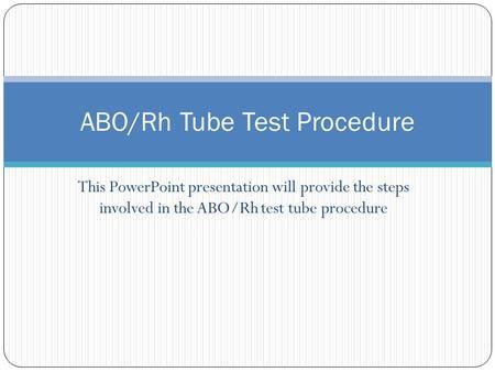 Practical Blood Bank Lab 4 Weak D testing (Du)  - ppt download