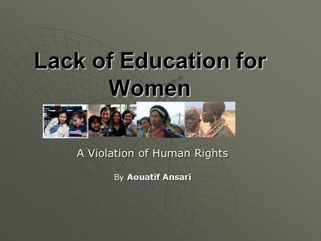 Lack of Education for Women A Violation of Human Rights By Aouatif Ansari.