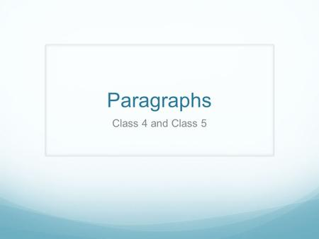 Paragraphs Class 4 and Class 5. ANNOUNCEMENT FINAL EXAM DATE: JANUARY 12, 2013 TIME: 10:00am-12:00pm LOCATION: AMPHI 4.